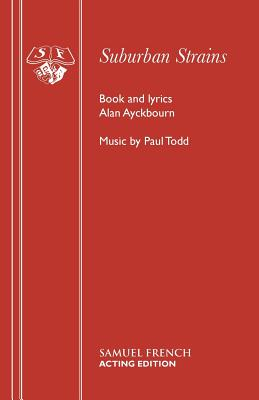 Suburban Strains - Ayckbourn, Alan, and Todd, Paul