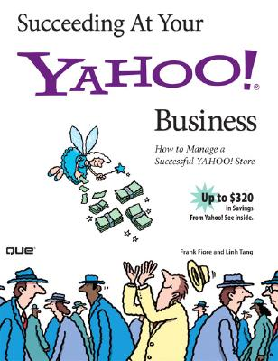 Succeeding at Your Yahoo! Business - Fiore, Frank F, and Tang, Linh