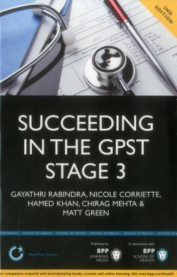 Succeeding in the GPST Stage 3: Practice scenarios for GPST / GPVTS Stage 3 Assessments (2nd Edition): Study Text - Rabindra, Gayathri, and Corriette, Nicole, and Khan, Hamed
