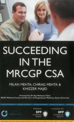 Succeeding in the MRCGP CSA: Study Text - Mehta, Milan, and Mehta, Chirag, and Majid, Khizzer