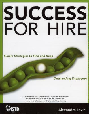 Success for Hire: Simple Strategies to Find and Keep Outstanding Employees - Levit, Alexandra