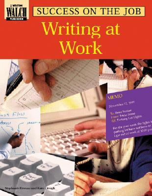 Success on the Job: Writing at Work - Deveau, Stephanie
