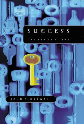Success: One Day at a Time - Maxwell, John C