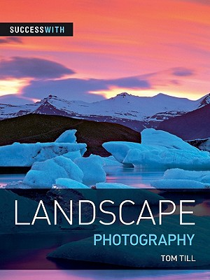 Success with Landscape Photography - Till, Tom