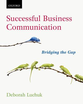 Successful Business Communication: Bridging the Gap - Luchuk, Deborah