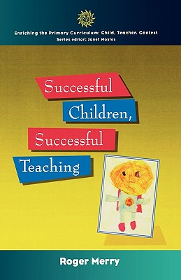 Successful Children, Successful Teaching - Merry, Roger, and Merry, Robert