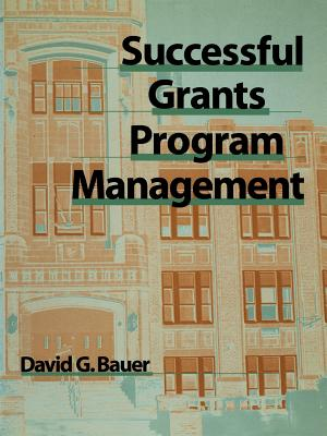 Successful Grants Program Management - Bauer, David G
