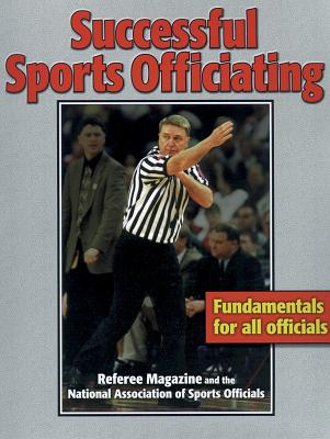 Successful Sports Officiating - Referee Enterprises Inc, and Mano, Barry