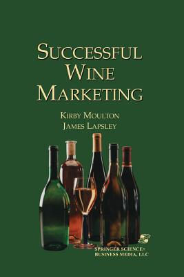 Successful Wine Marketing - Lapsley, James, and Moulton, Kirby