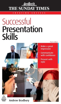 Successfull Presentation Skills - Bradbury, Andrew