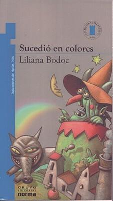 Sucedio En Colores - Bodoc, Liliana, and Trillo, Matias (Illustrator)