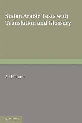 Sudan Arabic Texts: With Translation and Glossary - Hillelson, S. (Edited and translated by)