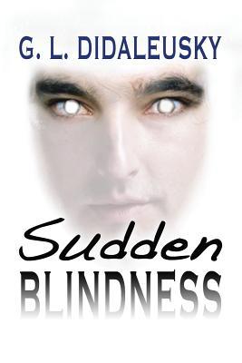 Sudden Blindness - Didaluesaky, G L