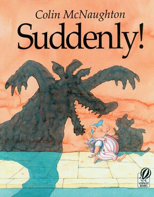 Suddenly!: A Preston Pig Story - McNaughton, Colin