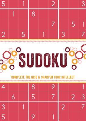 Sudoku: Complete the Grid & Sharpen Your Intellect - Parragon Books Ltd