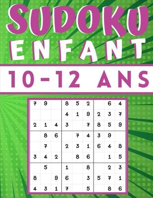 Sudoku enfant 10-12 Ans: jeux pour jouer en famille, 200 grilles niveau facile avec instructions ...