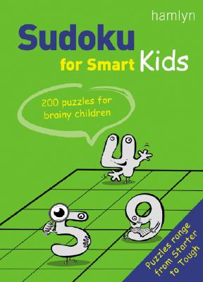 Sudoku for Smart Kids: 200 Puzzles for Brainy Children - Hamlyn (Creator)