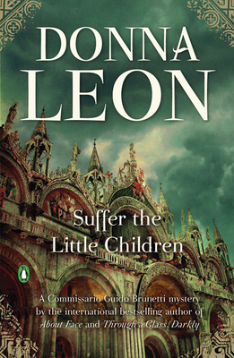 Suffer the Little Children: A Commissario Guido Brunetti Mystery - Leon, Donna