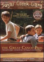 Sugar Creek Gang: The Great Canoe Fish
