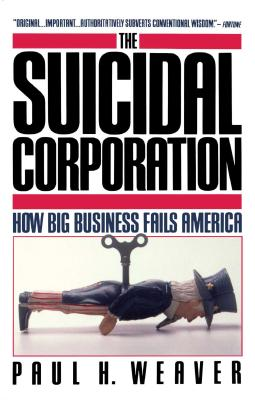 Suicidal Corporation - Weaver, Paul H
