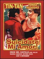 Suicidate, Mi Amor - Gilberto Martinez Solares