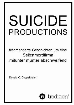 Suicide Productions - Doppelthaler, Donald C