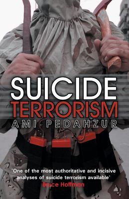 Suicide Terrorism - Pedahzur, Ami