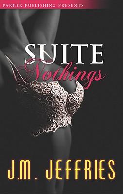 Suite Nothings - Jeffries, J M