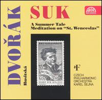 "Suk: A Summer Tale; Meditation on ""St. Wenceslaus""; Dvor�k: Husitsk� - Czech Philharmonic Orchestra; Karel Sejna (conductor)"