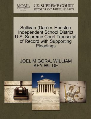 Sullivan (Dan) V. Houston Independent School District U.S. Supreme Court Transcript of Record with Supporting Pleadings - Gora, Joel M, and Wilde, William Key