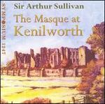 Sullivan: Masque at Kenilworth