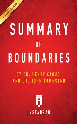 Summary of Boundaries: By Henry Cloud and John Townsend Includes Analysis - Summaries, Instaread