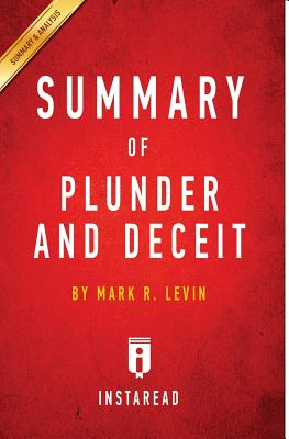 Summary of Plunder and Deceit: By Mark R. Levin Includes Analysis - Summaries, Instaread