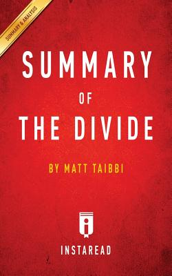 Summary of the Divide: By Matt Taibbi Includes Analysis - Summaries, Instaread