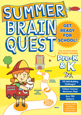 Summer Brain Quest For Adventures Between Grades Pre K K Book By