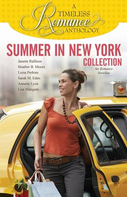 Summer in New York Collection - Rallison, Janette, and Moore, Heather B, and Perkins, Luisa