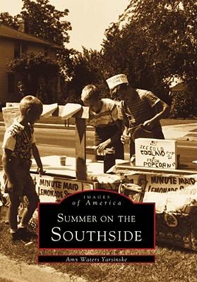 Summer on the Southside - Yarsinske, Amy Waters