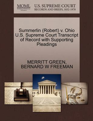 Summerlin (Robert) V. Ohio U.S. Supreme Court Transcript of Record with Supporting Pleadings - Green, Merritt, and Freeman, Bernard W