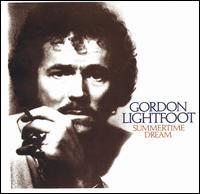 Summertime Dream - Gordon Lightfoot
