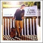 Summertime - Craig Ogden (guitar); Tippett Quartet; BBC Philharmonic Orchestra; Sachio Fujioka (conductor)