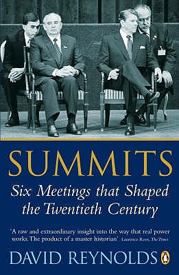 Summits: Six Meetings that Shaped the Twentieth Century - Reynolds, David, Dr.