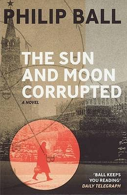 Sun and Moon Corrupted - Ball, Philip