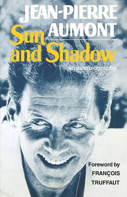 Sun and Shadow: An Autobiography - Aumont, Jean-Pierre