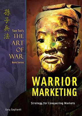 Sun Tzu's the Art of War Plus Warrior Marketing: Strategy for Market Positioning - Gagliardi, Gary