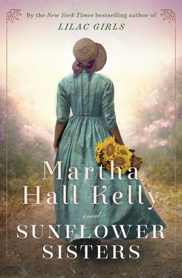 Sunflower Sisters - Kelly, Martha Hall