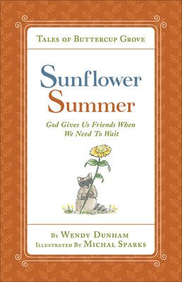 Sunflower Summer: God Gives Us Friends When We Need to Wait - Dunham, Wendy, and Sparks, Michal