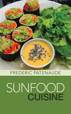 Sunfood Cuisine - Patenaude, Frederic