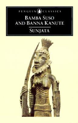Sunjata - Suso, Bamba, and Kanute, Banna, and Innes, Gordon (Translated by)