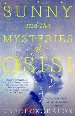 Sunny and the Mysteries of Osisi - Okorafor, Nnedi