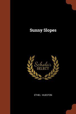 Sunny Slopes - Hueston, Ethel